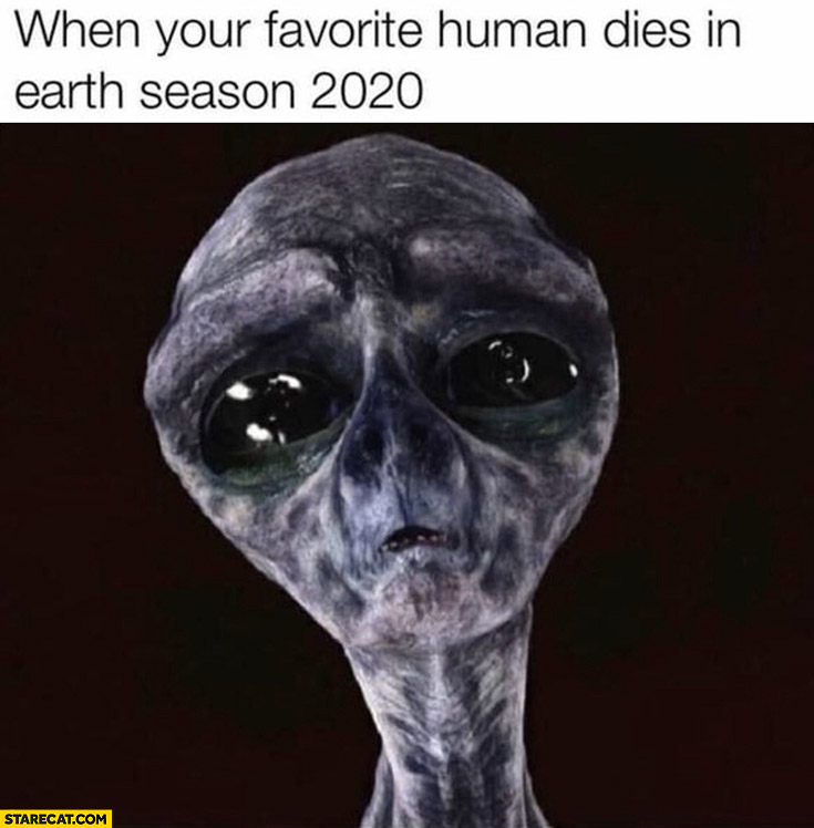 When your favorite human dies in Earth season 2020 sad alien ufo