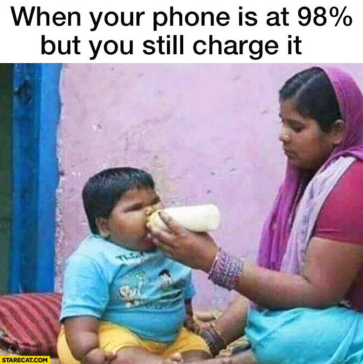 When your iPhone is at 98% percent but you still charge it fat kid drinking from a bottle