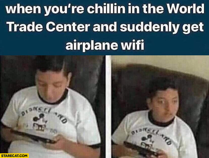 When you're chilling in the world trade center and suddenly get airplane wifi