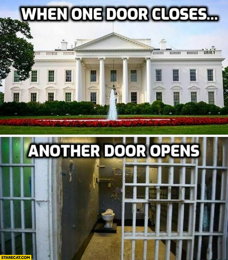 White House when one door closes another door opens prison cell