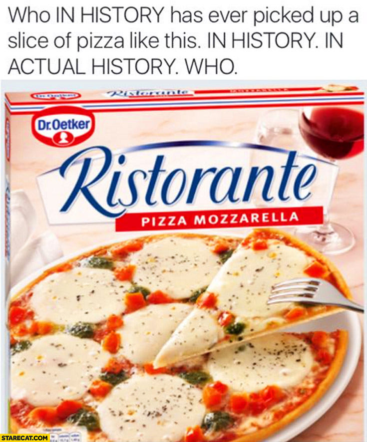 Who in history has ever picked up a slice of pizza like this? Ristorante Dr Oetker package