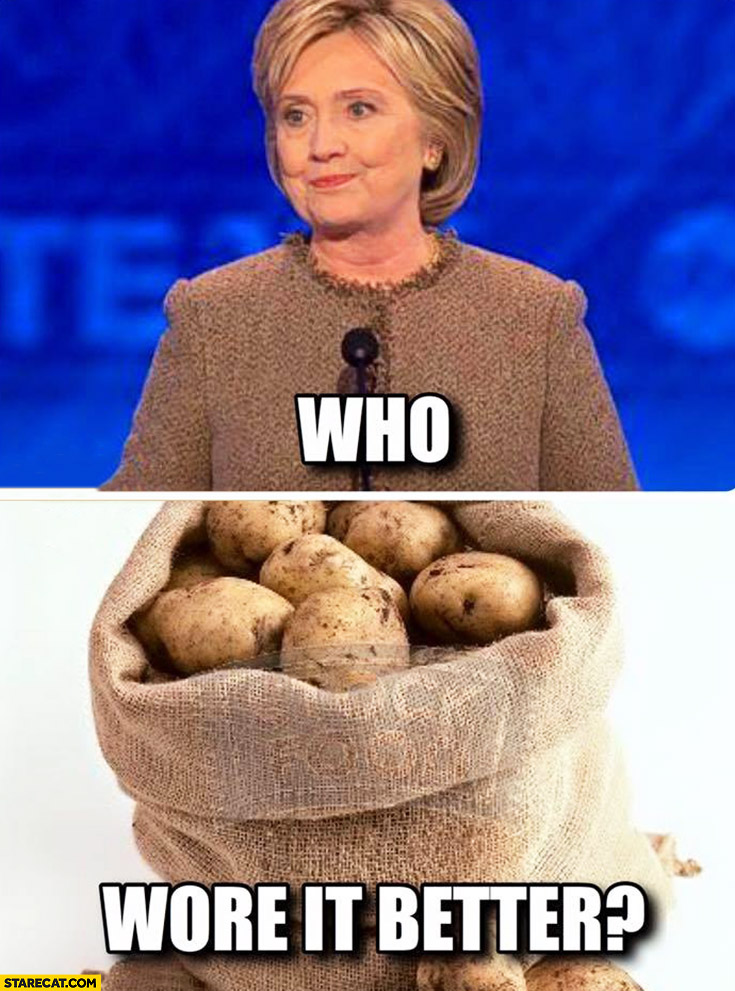 Who wore it better? Hillary Clinton, bag of potatoes dress