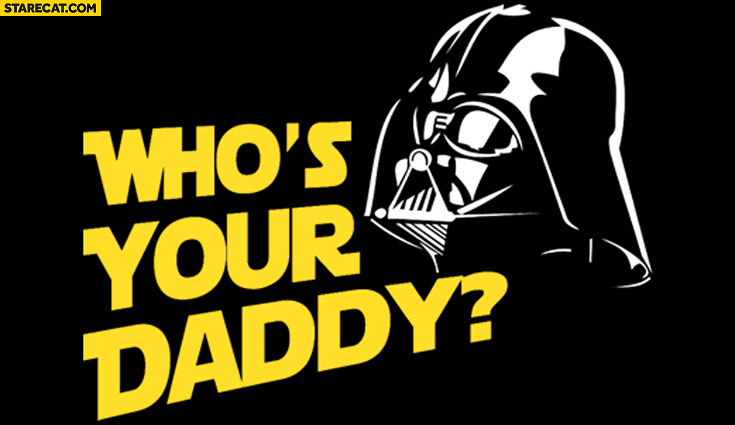 Who's your daddy? Darth Vader