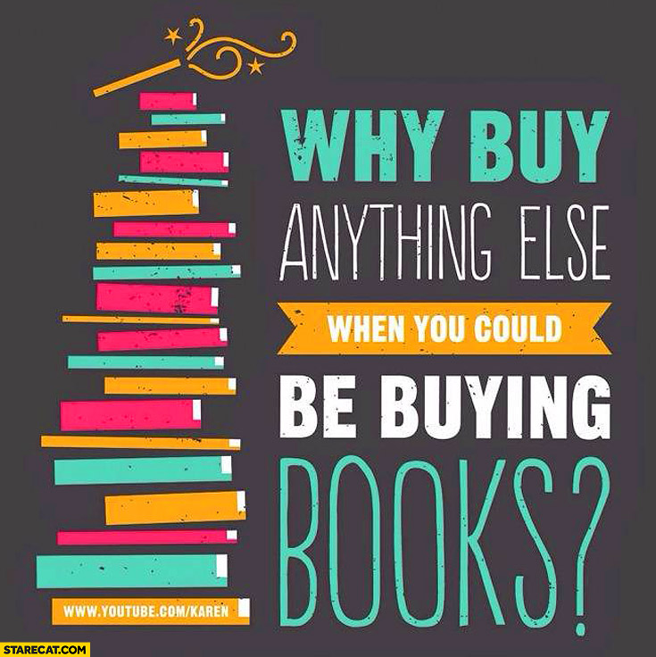 Why buy anything else when you could be buying books
