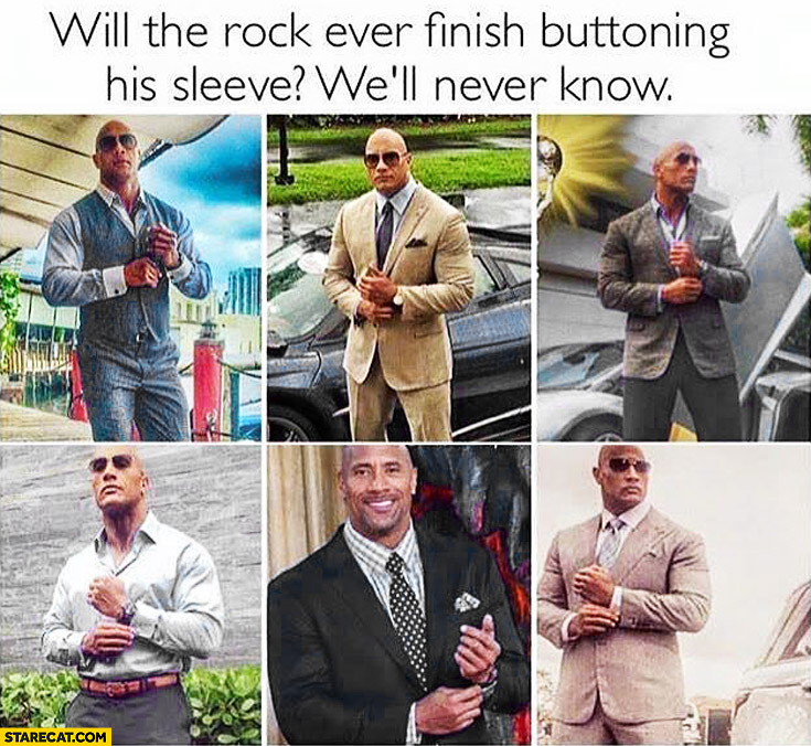 Will the Rock ever finish buttoning his sleeve? We'll never know