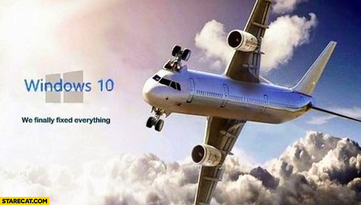 Windows 10 we finally fixed everything plane fail