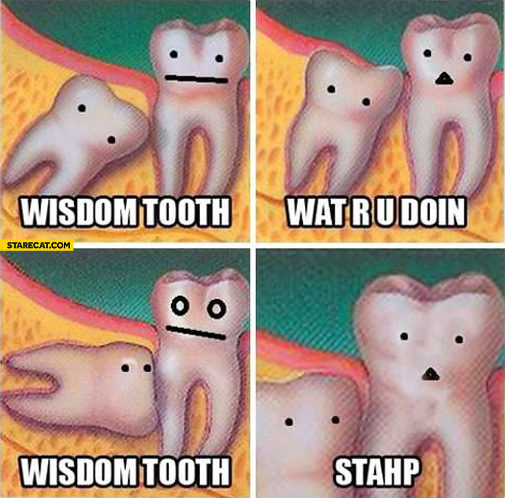 Wisdom tooth what are you doing stop staph