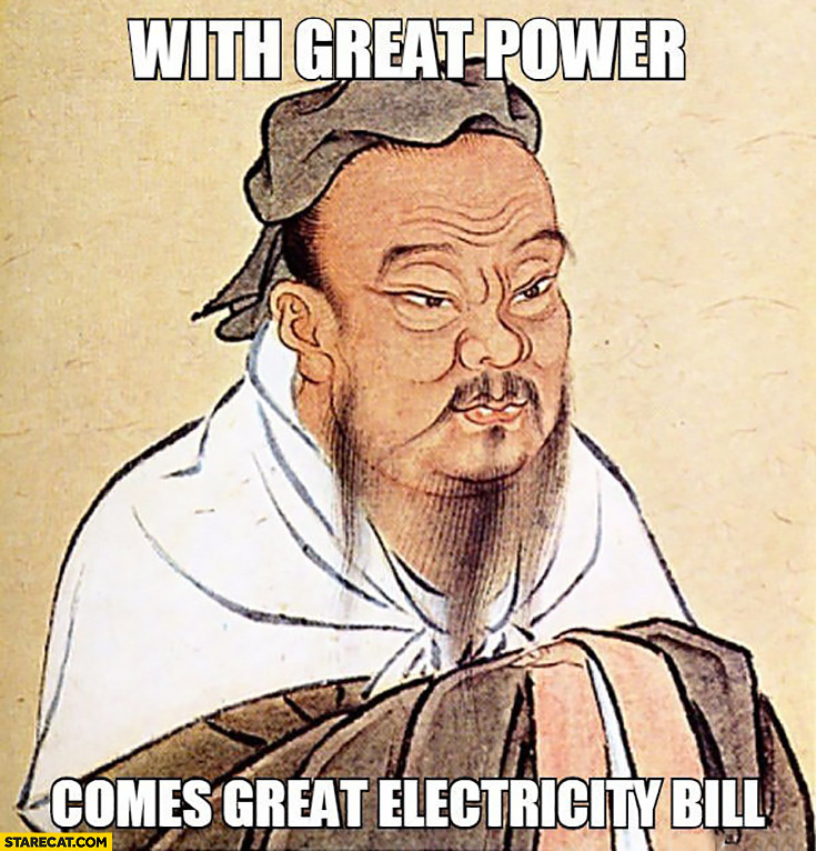 With great power comes great electricity bill