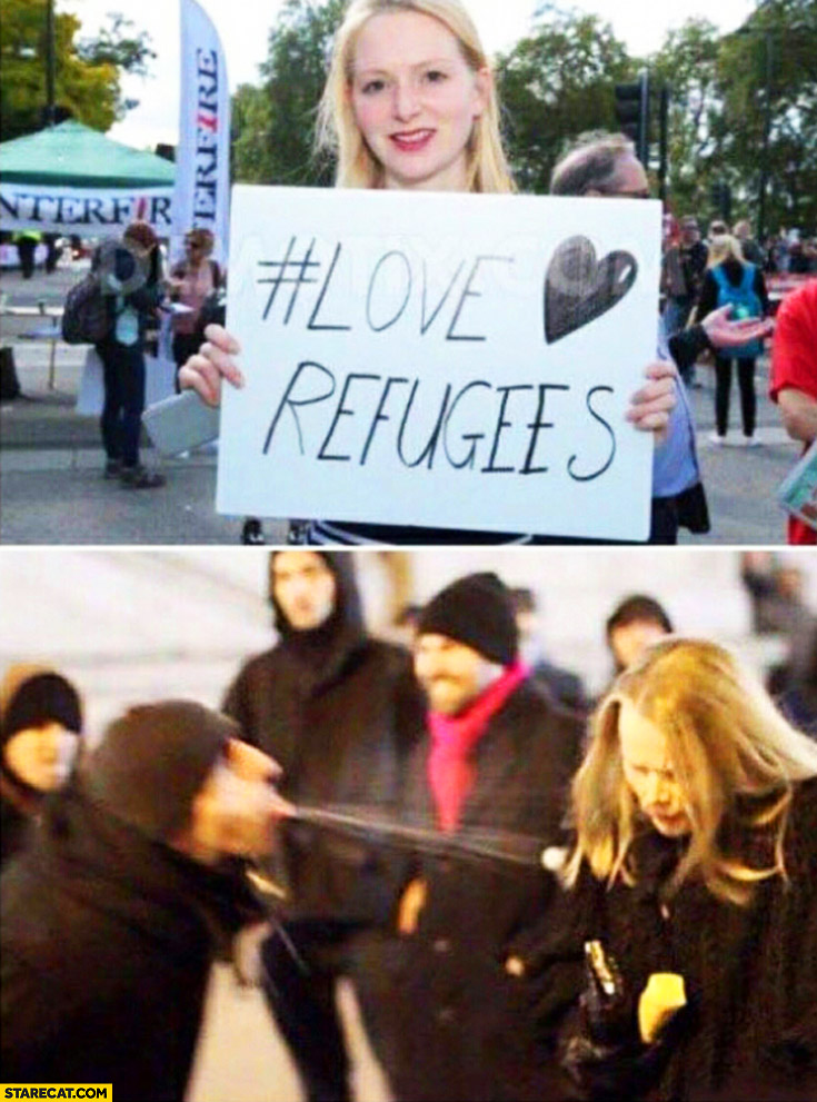 Woman with sign love refugees being treated bad by them fail