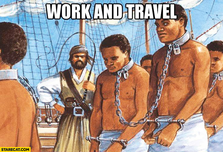 Work and travel slavery fail word play