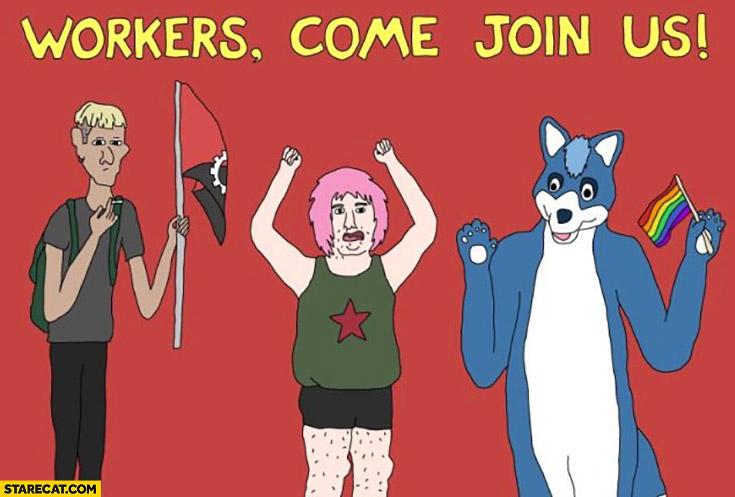 Workers come join us leftists socialism socialists