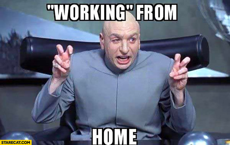 Working from home air quotes Dr Evil Austin Powers