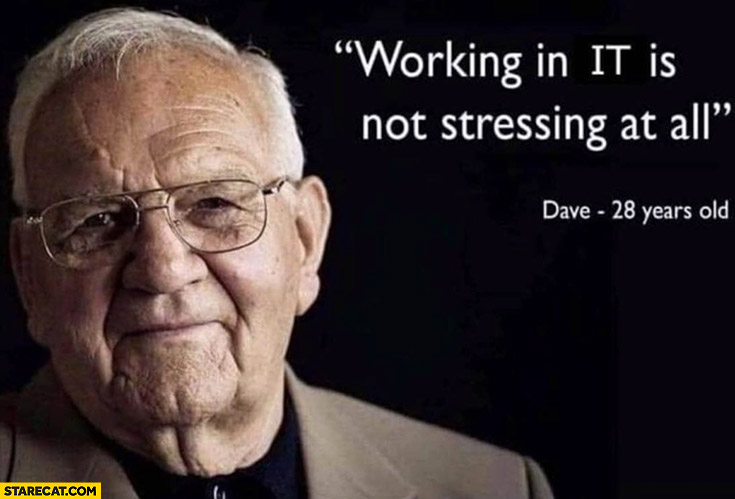 Working in IT is not stressing at all Dave 28 years old man