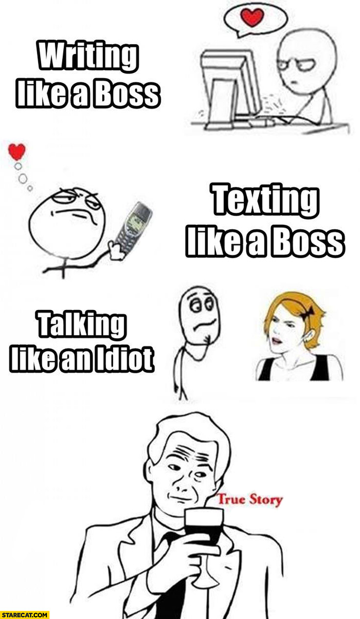 Writing like a boss texting like a boss talking like an idiot true story