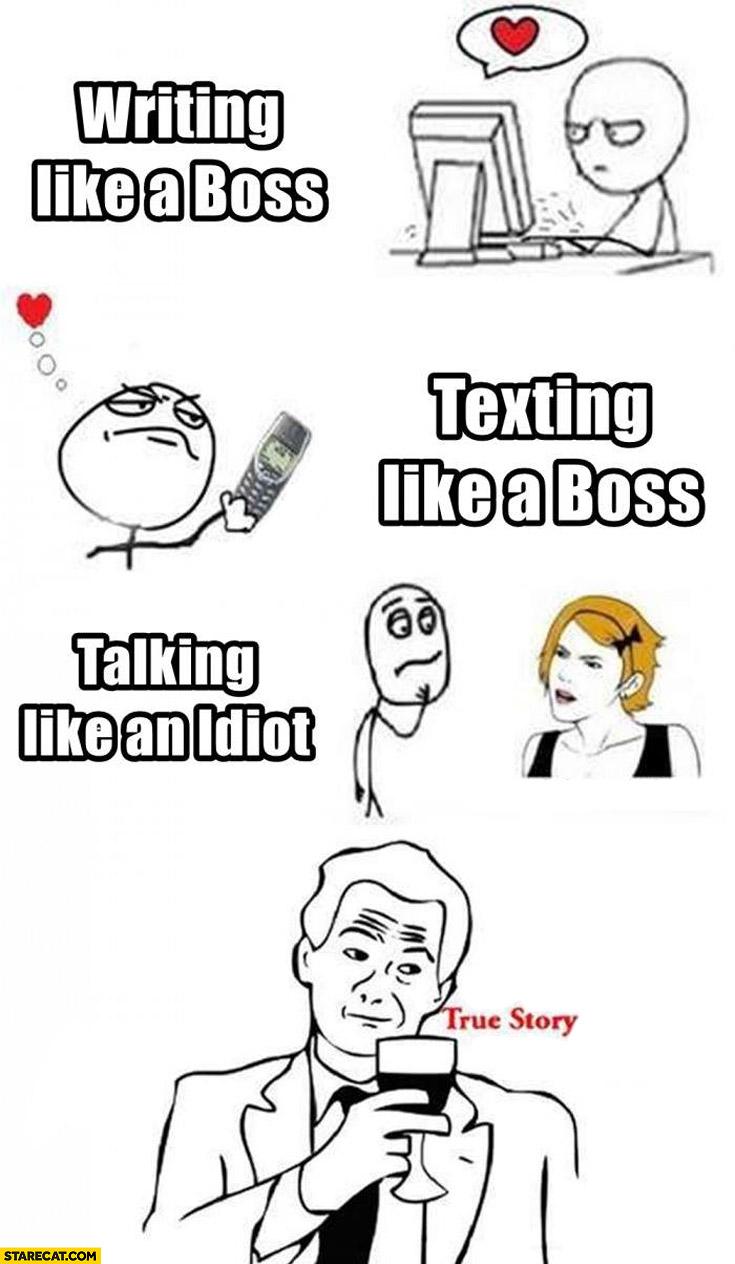 Writing like a boss texting like a boss talking like an idiot true story