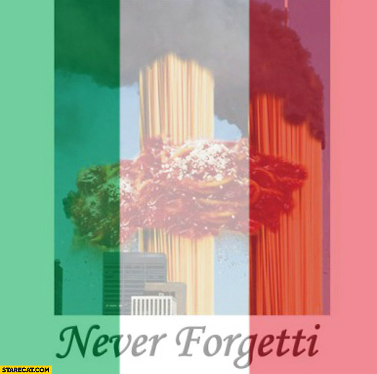 WTC spaghetti never forgetti italian flag