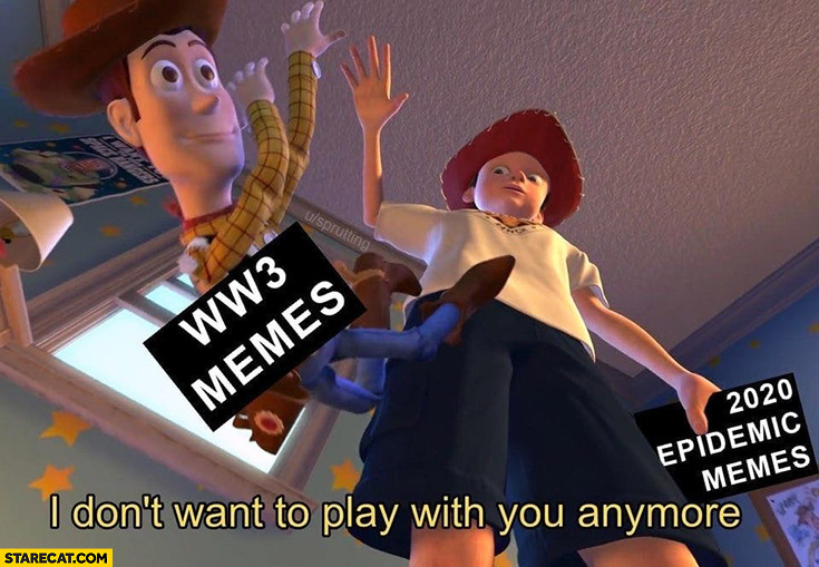 WW3 memes thrown away Woody Toy Story 2020 epidemic memes instead