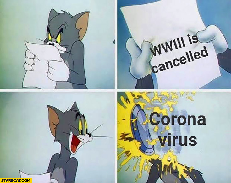 WW3 World War 3 is cancelled but you get hit with corona virus Tom and Jerry