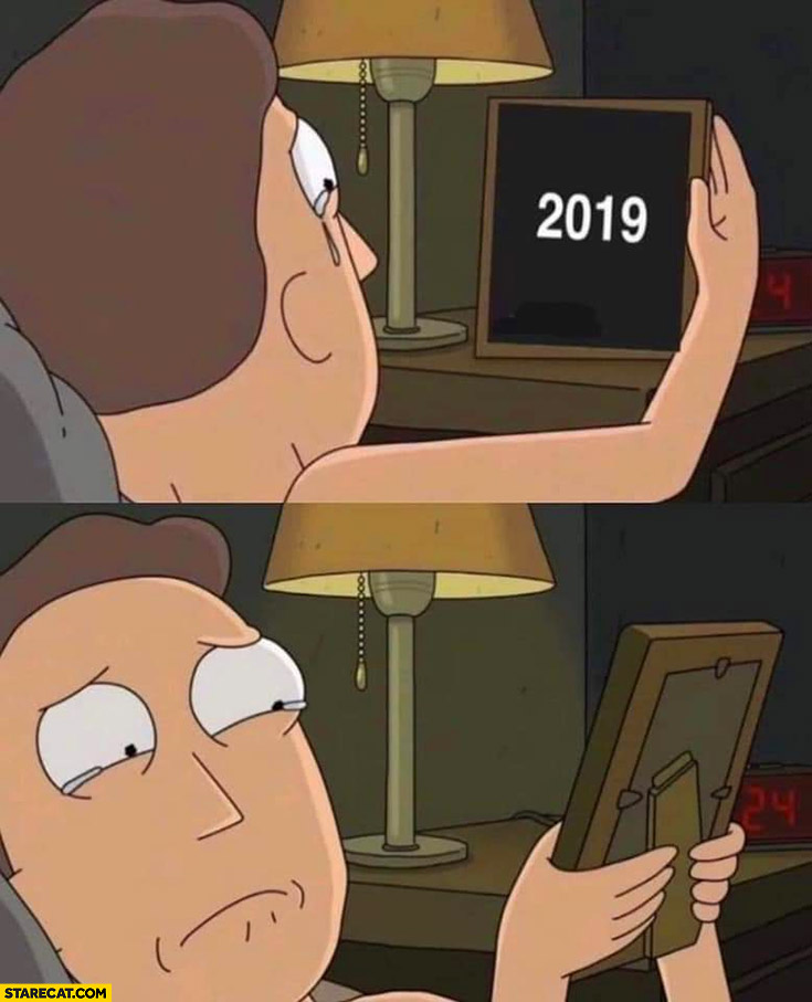 Year 2019 missing it crying meme