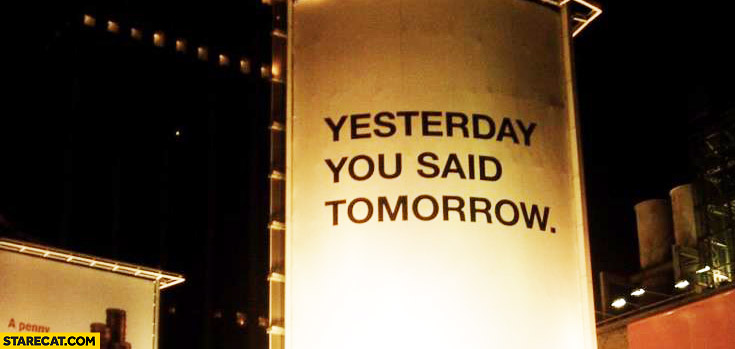 Yesterday you said tomorrow Nike AD