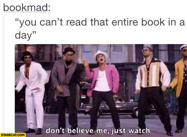 You can't read the entire book in a day don't believe me just watch