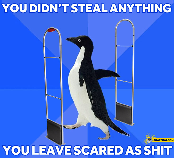 You didn't steal anything you leave scared as shit