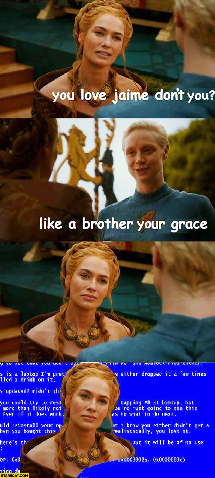 You love Jaime don't you? Like a brother your grace blue screen Game of Thrones