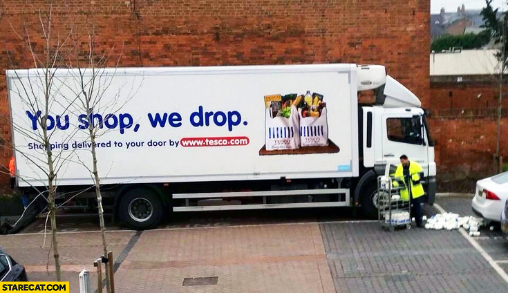 You shop we drop Tesco fail