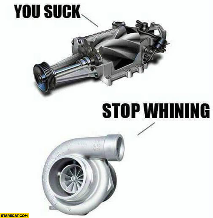 You suck stop whining turbo compressor
