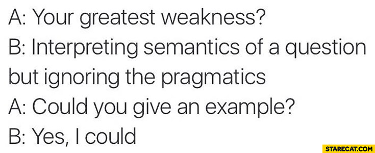 Your Greatest Weakness Interpreting Semantics Of A Question But