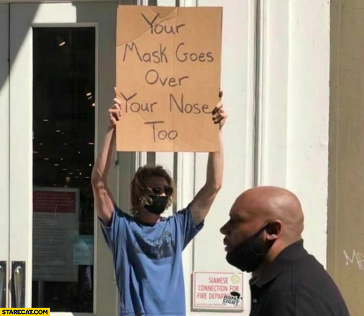 Your mask goes over your nose too protester sign