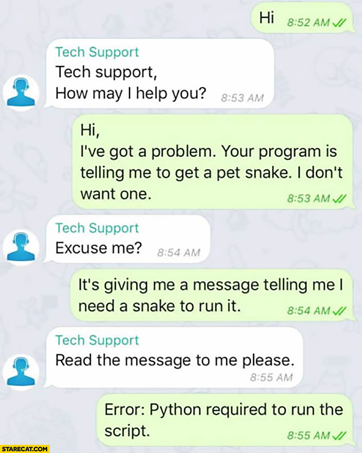 "Your program is telling me to get a pet snake to run it, I don't want one. Read the message please, ""Python required to run the script"""