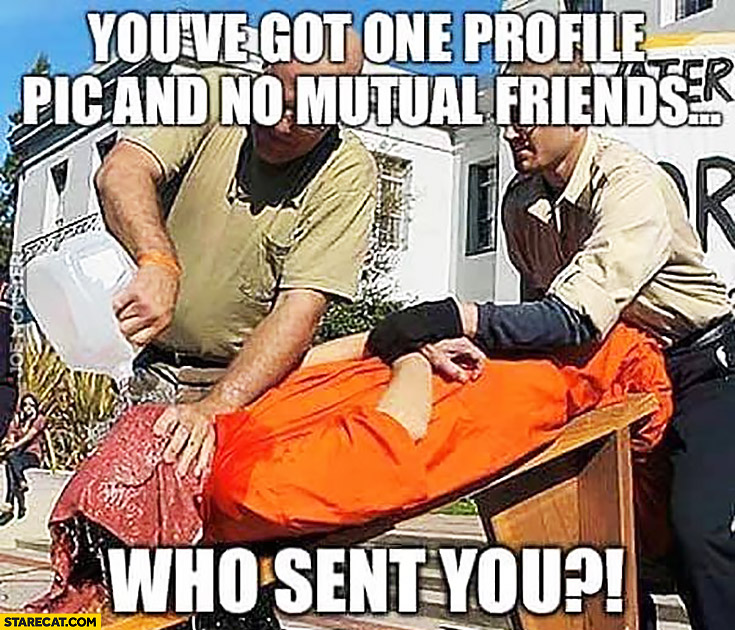 You've got one profile picture and no mutual friends, who sent you? Facebook